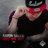 Only Way Out - EP — Aaron Salem