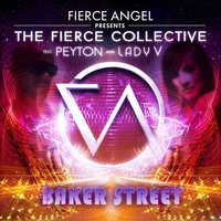 Fierce Angel Presents the Fierce Collective - Baker Street — The Fierce Collective