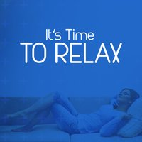It's Time to Relax — Relax