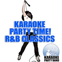 Karaoke Party Time! R&B Classics — Karaoke