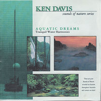 Sounds of Nature Series: Aquatic Dreams — Ken Davis