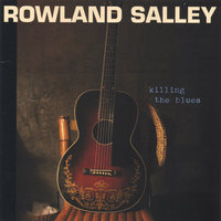 Killing the Blues — Rowland Salley