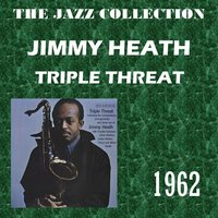 Triple Threat — Freddie Hubbard, Percy Heath, Cedar Walton, Jimmy Heath, Albert Heath, Julius Watkins