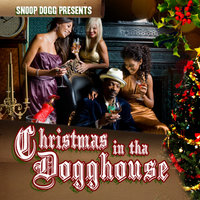 Christmas In The Dogghouse — Snoop Dogg