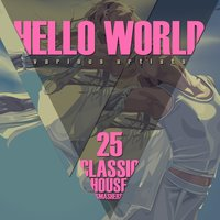 HELLO WORLD (25 Classic House Smashers) — сборник