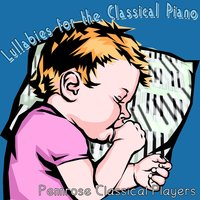 Lullabies for the Classical Piano — Pennrose Classical Players, Leo Bloomfield, Timothy Finnegan