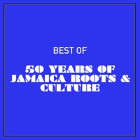 Best of 50 Years of Jamaica Roots & Culture — сборник