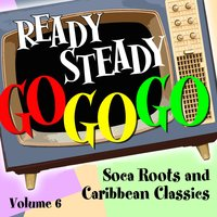 Ready Steady, Go Go Go - Soca Roots and Caribbean Classics, Vol. 6 — сборник