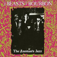 The Axemans Jazz — Beasts Of Bourbon