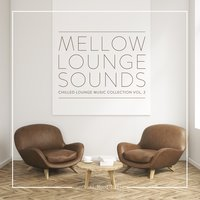 Mellow Lounge Sounds, Vol. 2 — сборник