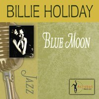 Blue Moon — Billie Holiday, Sam Cooke, Джордж Гершвин