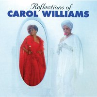 Reflections Of Carol Williams — Carol Williams