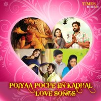 Poiyaa Poche En Kadhal - Love Songs — сборник