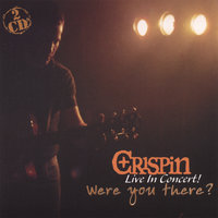 Were You There? — Crispin