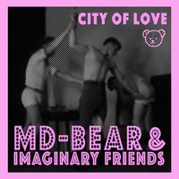 City of Love — MD-Bear & Imaginary Friends