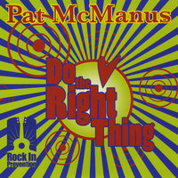 Do the Right Thing — PAT MCMANUS