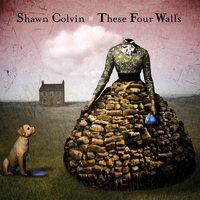 These Four Walls — Shawn Colvin