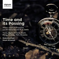 Time and Its Passing — Charles Hubert Hastings Parry, Arvo Pärt, Gerald Finzi, John Tavener, Rodolfus Choir, Ralph Allwood