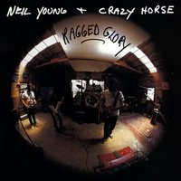 Ragged Glory — Neil Young, Crazy Horse, Neil Young and Crazy Horse