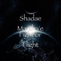 Fight or Flight — Shadae Marsha'e