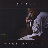Wake Up Call — Future