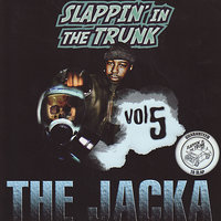 Slappin' In The Trunk Volume 5 With The Jacka — The Jacka, Slappin' In The Trunk Presents