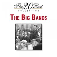 The 20 Best Collection: The Big Bands — сборник
