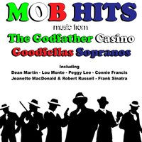 Mob Hits Music from the Godfather, Casino, Goodfellas, Sopranos — сборник
