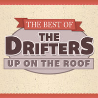Up on the Roof - the Best of the Drifters — The Drifters