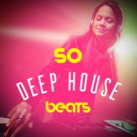 50 Deep House Beats — Dance Hits 2014, Dance Hits 2015, Dance Party Dj Club, Dance Hits 2014|Dance Hits 2015|Dance Party Dj Club