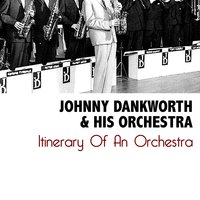 Itinerary Of An Orchestra — Johnny Dankworth & His Orchestra