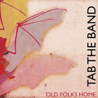 Old Folks Home — TAB The Band