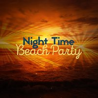 Night Time Beach Party — Chill Out Beach Party Ibiza