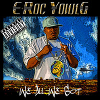 We All We Got — E-Roc Young