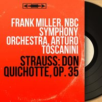 Strauss: Don Quichotte, Op. 35 — Frank Miller, NBC Symphony Orchestra, Arturo Toscanini, Рихард Штраус