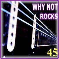 Rocks - 46 — Why Not