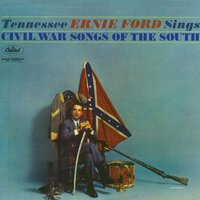 Sings Civil War Songs Of The South — Tennessee Ernie Ford