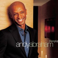 Hang Up — Andy Abraham