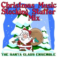 Christmas Music Stocking Stuffer Mix — The Santa Claus Ensemble