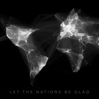 Let the Nations Be Glad — Jon Huff