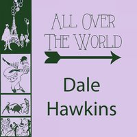 All Over The World — Dale Hawkins