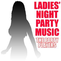 Ladies' Night Party Music — The Party Players