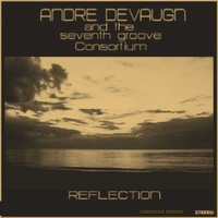 Lokossa Music: Reflection — Andre Devaugn|The Seventh Groove Consortium