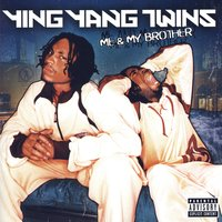 Me & My Brother — Ying Yang Twins