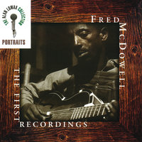 Portraits: The First Recordings — Mississippi Fred McDowell