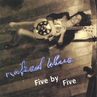 Five By Five — Naked Blue