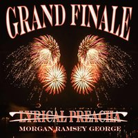 Grand Finale — Lyrical Preacha