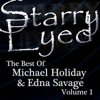 Starry Eyed - The Best of Michael Holliday & Edna Savage, Vol. 1 — Michael Holliday, Edna Savage