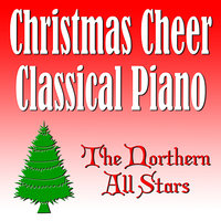Christmas Cheer Classical Piano — Gordon Campbell, The Northern All Stars, Bob Kennedy