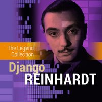 The Legend Collection: Django Reinhardt — Django Reinhardt